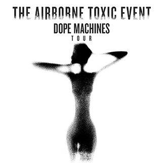 The Airborne Toxic Event Dope Machines Tour